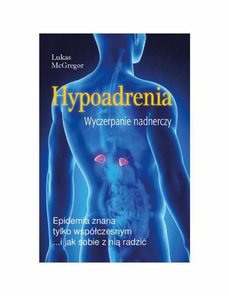 Hypoadrenia, wyczerpanie nadnerczy